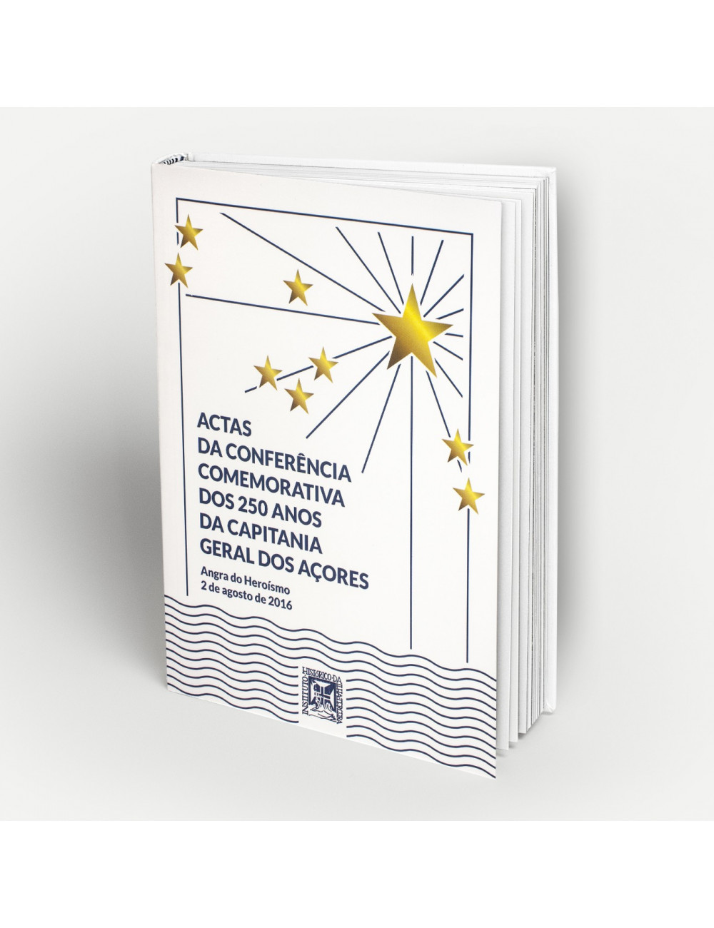 """""""Actas da Conferência Comemorativa dos 250 anos da Capitania Geral dos Açores"""""""