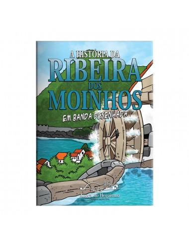 """""""Ribeira dos Moinhos"""" - (Banda Desenhada)"""