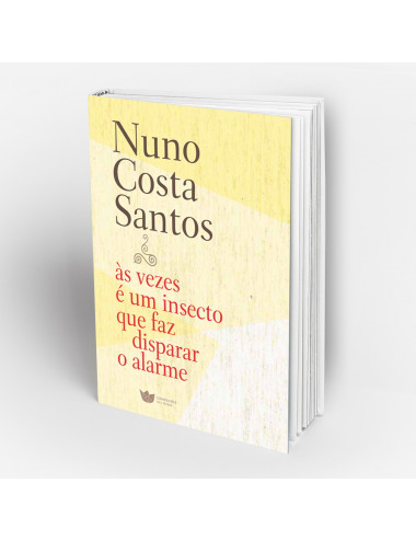 """""""Às vezes é um insecto que faz disparar o alarme"""" Poesia Nuno Costa Santos"""