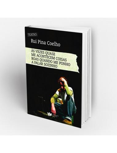 """""""Às vezes Quase me Acontecem Coisas Estranhas Quando me Ponho a Falar Sozinho"""" by Rui PIna Coelho"""