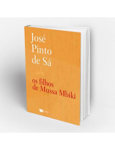 """Os Filhos de Mussa Mbiki"" de José PInto de Sá"